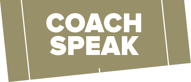Coach Speak
